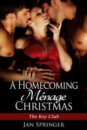 A Homecoming Menage Christmas: The Key Club