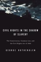 Civil Rights in the Shadow of Slavery PDF