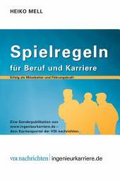 Spielregeln für Beruf und Karriere: Erfolg als Mitarbeiter und Führungskraft, Ausgabe 3