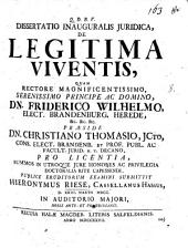Dissertatio inauguralis iuridica De legitima viventis, quam ... præside dn. Christiano Thomasio, ... pro licentia, summos in utroque jure honores ac privilegia doctoralia rite capessendi, publice eruditorum examini submittit Hieronymus Riese, Cassellanus Hassus, D. 23. martii 1700. ..