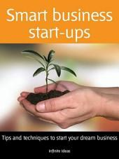 Smarter business start-ups: Tips and techniques to start your dream business