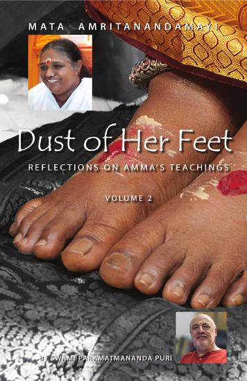 Dust Of Her Feet  Reflections On Amma   s Teachings Volume 2 PDF