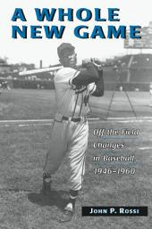 A Whole New Game: Off the Field Changes in Baseball, 1946–1960