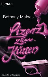 Lizenz zum Küssen: Roman