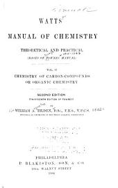 Manual of Chemistry: Chemistry of carbon-compounds; or, Organic chemistry