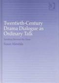 Twentieth Century Drama Dialogue As Ordinary Talk