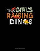 This Girl's Raising Dinos