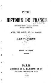 Petite histoire de France depuis les temps les plus reculés jusqu'a nos jours ...