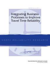 Integrating Business Processes to Improve Travel Time Reliability