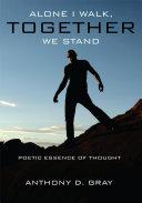 Alone I Walk, Together We Stand
