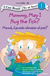 Mommy, May I Hug the Fish? / Mamá: ¿Puedo abrazar al pez?: Biblical Values