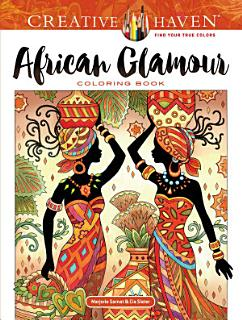 Creative Haven African Glamour Coloring Book Book