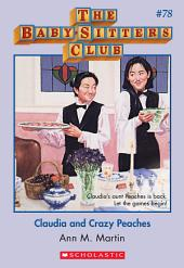 The Baby-Sitters Club #78: Claudia and Crazy Peaches