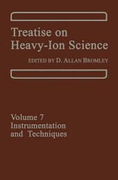 Treatise on Heavy-Ion Science: Volume 7: Instrumentation and Techniques