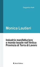 Industrie manifatturiere e mondo tessile nell'Antica Provincia di Terra di Lavoro