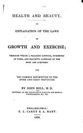 Health and Beauty: An Explanation of the Laws of Growth and Exercise; Through which a Pleasing Contour, Symmetry of Form, and Graceful Carriage of the Body are Acquired: and the Common Deformities of the Spine and Chest Prevented