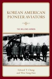 Korean American Pioneer Aviators: The Willows Airmen