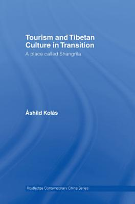 Tourism and Tibetan Culture in Transition PDF