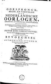 Oorsprongk, begin en vervolgh der Nederlandsche oorlogen, beroerten en borgerlyke oneenigheden: Volume 2