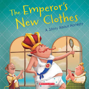 The Emperor s New Clothes  Tales to Grow By