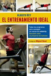 El entrenamiento ideal: Todos los programas para conseguir un cuerpo de celebrity. Descubre cómo se preparan los famosos