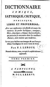 Dictionnaire comique, satyrique, critique, burlesque, libre et proverbial: Volume1