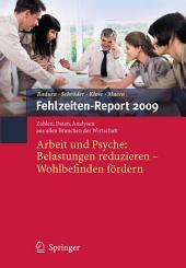 Fehlzeiten-Report 2009: Arbeit und Psyche: Belastungen reduzieren - Wohlbefinden fördern