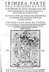Primera Parte De La Historia General del Mundo, de XVII. años del tiempo del señor Rey don Felipe II. el Prudente, desde el año de M. D. LIIII. hasta el de M D. LXX.: Volume 1