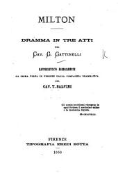 Milton, dramma in tre atti [and in prose].