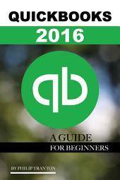 Quickbooks 2016: A Guide for Beginner's