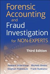 Forensic Accounting And Fraud Investigation For Non Experts Book PDF