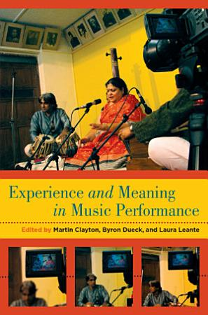 Experience and Meaning in Music Performance PDF