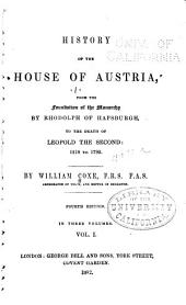 History of the House of Austria ...: Volume 1