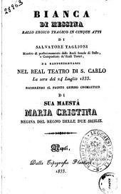 Bianca di Messina ballo eroico tragico in cinque atti di Salvatore Taglioni [...]