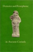 Demeter and Persephone in Ancient Corinth PDF