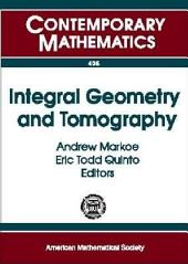 Integral Geometry and Tomography: AMS Special Session on Tomography and Integral Geometry, Rider University, Lawrenceville, New Jersey, April 17-18, 2004