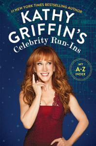 Kathy Griffin s Celebrity Run Ins Book