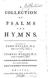 A collection of psalms and hymns. Published by John Wesley ... and Charles Wesley ... The sixth edition