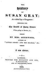 The History of Susan Gray ... A New Edition