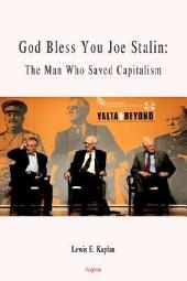 God Bless You Joe Stalin: The Man who Saved Capitalism