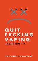 Quit Fucking Vaping