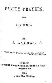 Family prayers, and hymns. By a layman