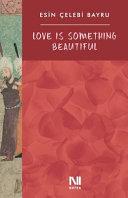 Love is Something Beautiful