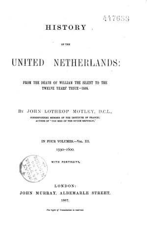 History of the United Netherlands  from the Death of William the Silent to the Synod of Dort