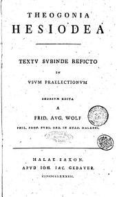 Theogonia hesiodea. Textu subinde reficto in usum praelectionum seorsum edita a Frid. Aug. Wolf phil. prof. ord. in acad. Halensi