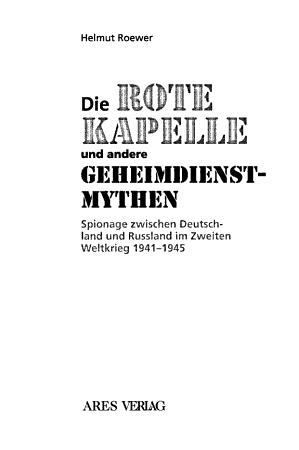 Die Rote Kapelle und andere Geheimdienstmythen PDF