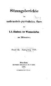 Sitzungsberichte der Mathematisch-Naturwissenschaftlichen Klasse der Bayerischen Akademie der Wissenschaften zu München: Band 9