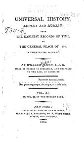 Universal History, Ancient and Modern: From the Earliest Records of Time, to the General Peace of 1801, Volume 11