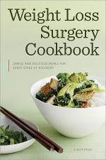Weight Loss Surgery Cookbook: Simple and Delicious Meals for Every Stage of Recovery