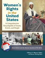 Women's Rights in the United States: A Comprehensive Encyclopedia of Issues, Events, and People [4 volumes]